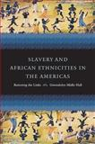 Slavery and African Ethnicities in the Americas : Restoring the Links, Hall, Gwendolyn Midlo, 0807858625