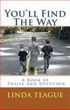 You'll Find the Way, Linda Teague, 1466418621