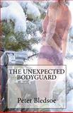 The Unexpected Bodyguard, Peter Bledsoe, 1475018622