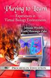 Playing to Learn: Experiences in Virtual Biology Environments, Johnnie Wycliffe, Frank Muwanga-Zake, 1608768627