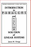 Introduction to Parallel and Vector Solution of Linear Systems, Ortega, James M., 0306428628