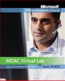 MOAC Virtual Lab Stand-alone T/a 70-622 Supporting and Troubleshooting App on a Microsoft® Windows Vista Client for Enterprise Support Technicians, MOAC, 0470468629