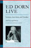Ed Dorn Live : Lectures, Interviews, and Outtakes, Dorn, Edward, 0472068628