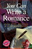 You Can Write a Romance, Rita Clay Estrada and Rita Gallagher, 0898798620