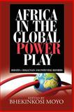 Africa in Global Power Play : Debates, Challenges and Potential Reforms, , 190506862X
