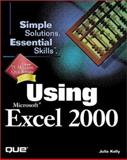 Using Microsoft Excel 2000, Kelley, Julia, 0789718626