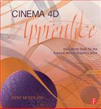 Cinema 4D Apprentice : Real World Skills for the Aspiring Motion Graphics Artist, McQuilkin, Kent, 1138018627