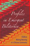 Profiles in Emergent Biliteracy : Children Making Meaning in A Chicano Community, Connery, M. Cathrene, 1433108623