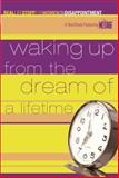 Waking up from the Dream of a Lifetime, Karen Lee-Thorp, 1576838625