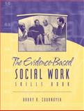 The Evidence-Based Social Work Skills Book, Cournoyer, Barry R., 0205358624