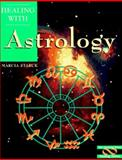 Healing with Astrology, Marcia Starck, 0895948621
