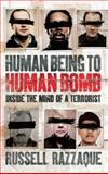 Human Being to Human Bomb, Russell Razzaque, 1840468629