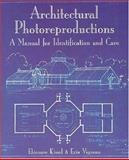 Architectural Photo Reproductions : A Manual for Identification and Care, Kissel, Eleonore and Vigneau, Erin, 1884718620