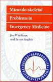 Musculo-Skeletal Problems in Emergency Medicine, Wardrope, Jim and English, Bryan, 0192628623