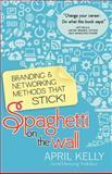 Spaghetti on the Wall, April Kelly, 0982438621