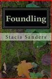 Foundling, Stacia Sanders, 1490378626