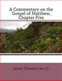 A Commentary on the Gospel of Matthew, Chapter Five, James Lee, 1491058625