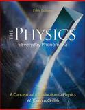 The Physics of Everyday Phenomena : A Conceptual Introduction to Physics, Griffith, W. Thomas, 0072828625
