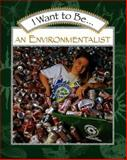I Want to Be an Environmentalist, Stephanie Maze, 015201862X