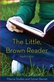 The Little Brown Reader, Stubbs, Marcia and Barnet, Sylvan, 0205028624