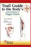Trail Guide to the Body's Quick Reference to Trigger Points 1st Edition