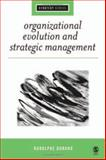 Organizational Evolution and Strategic Management, Durand, Rodolphe, 1412908620
