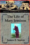 The Life of Mary Jemison, James Seaver, 1481908626