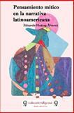 Pensamiento Mitico en la Narrativa Latinoamericana, Eduardo Huarag Álvarez, 1500638625