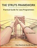 The Struts Framework : Practical Guide for Java Programmers, Spielman, Sue, 1558608621