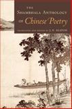 The Shambhala Anthology of Chinese Poetry, J. P. Seaton, 1570628629