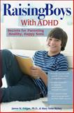 Raising Boys with ADHD, Sourcebooks Staff and James W. Forgan, 1593638620
