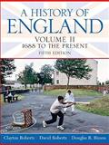A History of England : 1688 to the Present, Roberts, Clayton and Roberts, David, 0136028624