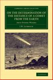 On the Determination of the Distance of a Comet from the Earth : And Other Works, Lubbock, J. W., 1108068626