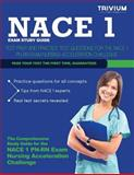 NACE 1 Study Guide : Test Prep and Practice Test Questions for the NACE 1 PN-RN Exam Nursing Acceleration Challenge, Trivium Test Prep, 1940978629