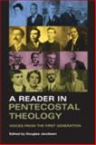 A Reader in Pentecostal Theology : Voices from the First Generation, , 0253218624