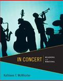 In Concert : Reading and Writing, McWhorter, Kathleen T., 0321838629