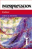 Esther Interpretation, Carol M. Bechtel, 0664238629