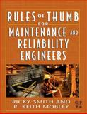 Rules of Thumb for Maintenance and Reliability Engineers, Mobley, R. Keith and Smith, Ricky, 0750678623