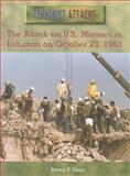 The Attack on U. S. Marines in Lebanon on October 23, 1983, Steven P. Olson, 082393862X
