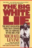The Big White Lie, Michael Levine and Laura Kavanau-Levine, 0985238623