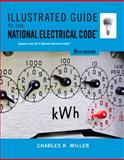 Illustrated Guide to the National Electrical Code, Miller, Charles R., 1133948626