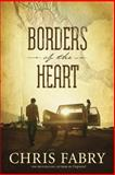 Borders of the Heart, Chris Fabry, 1414348622