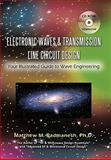 Electronic Waves and Transmission Line Circuit Design, Matthew M. Radmanesh, 1438968620