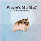 Where's Mu Mu?, Evelyn Sondag, 1492878626