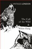 The Call of the Wild and White Fang, Jack London, 0099528630