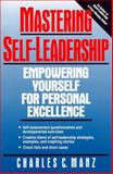 Mastering Self-Leadership : Empowering Yourself for Personal Excellence, Manz, Charles C., 0135608635