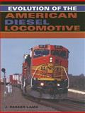 Evolution of the American Diesel Locomotive, Lamb, J. Parker, 0253348633