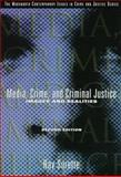 Media, Crime and Criminal Justice : Images and Realities, Surette, Raymond, 0534508634
