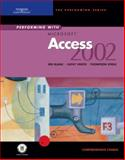 Performing with Microsoft Access 2002 : Comprehensive Course, Blanc, Iris and Vento, Cathy, 0619058633