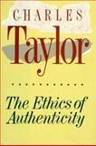 The Ethics of Authenticity, Taylor, Charles, 0674268636